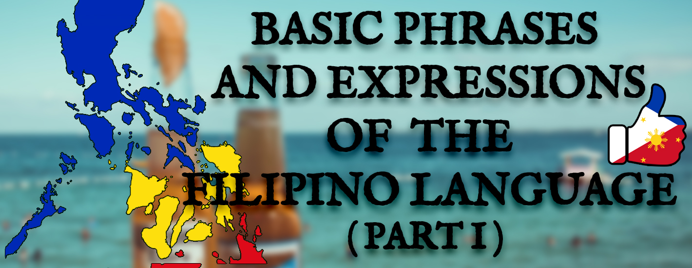 Lets learn the basics of filipino lanaguage part 1 we are going to learn understand and speak the basic greetings that local citizen use most filipinos understand the basics of the english language m4hsunfo